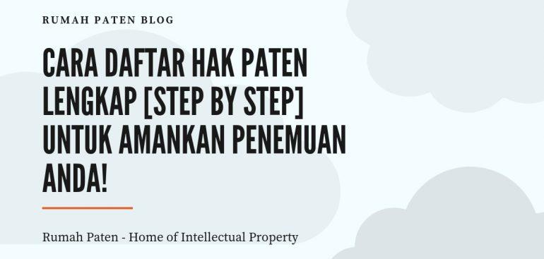 Cara Daftar Hak Paten Lengkap Step By Step